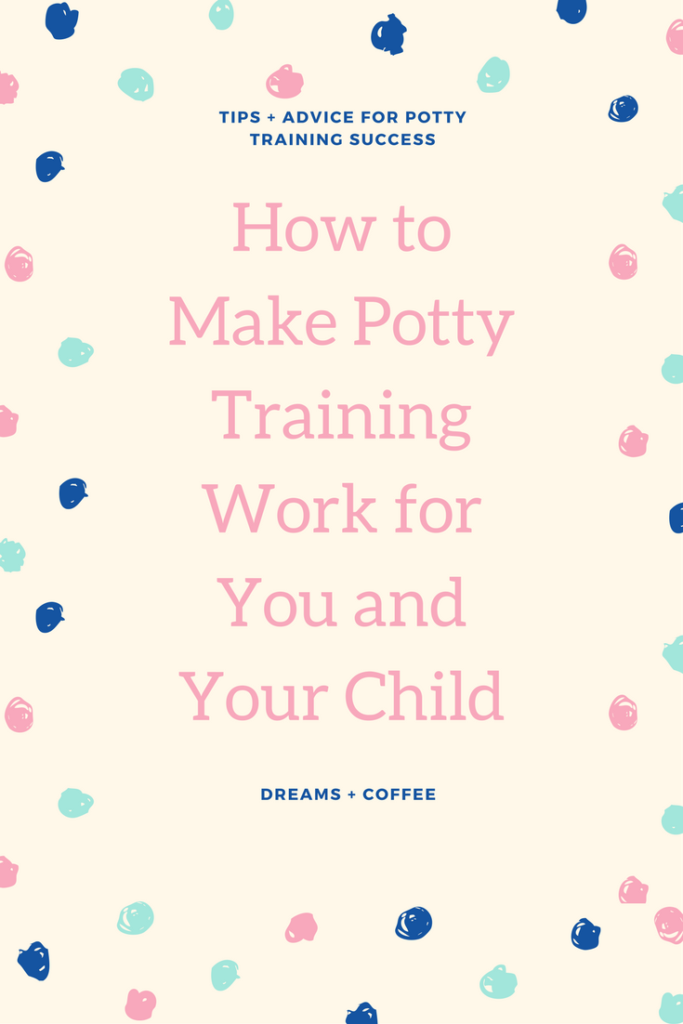 How to Make Potty Training Work for You and Your Child