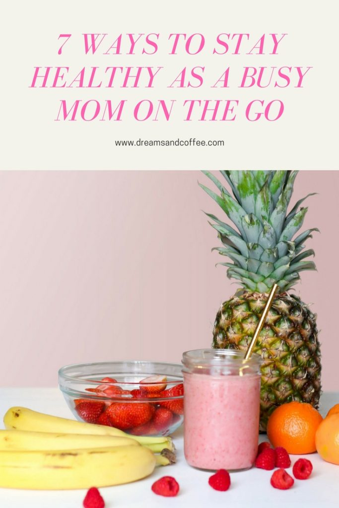 7 Tips for Staying Healthy as a Busy Mama
