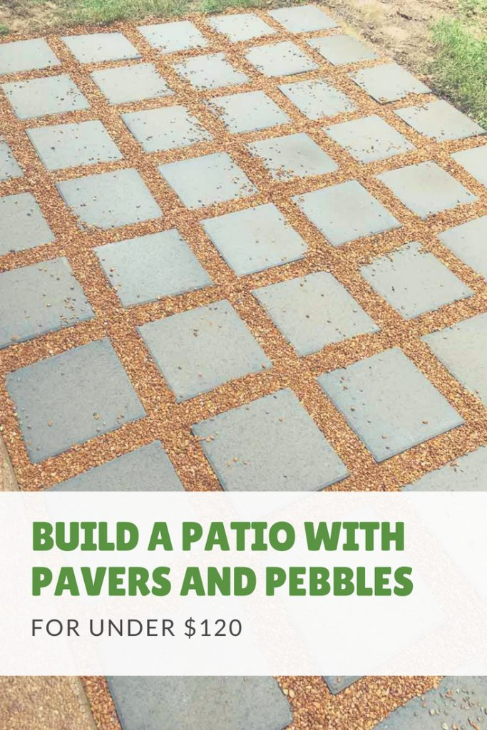 How To Build A Diy Patio For Under 120 Outdoor Spaces