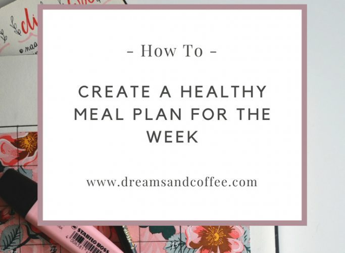 How I Create a Healthy Meal Plan for the Week
