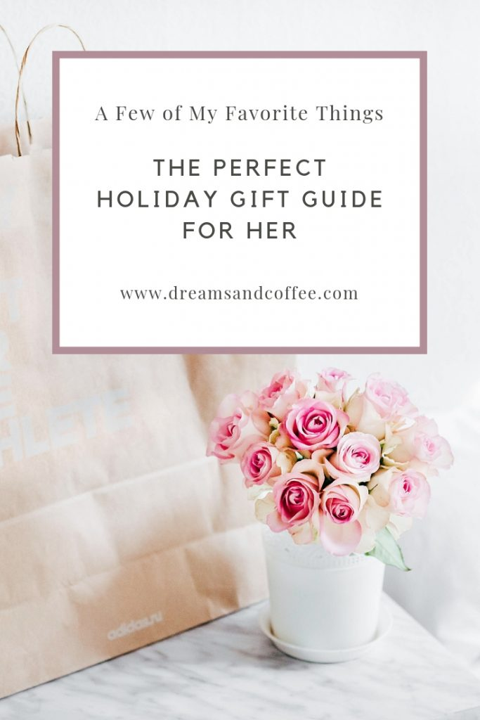 My Favorite Things: Gift Guide for Her Filled with Little Luxuries