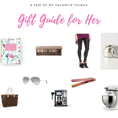 A Few of My Favorite Things | Gift Guide for Her
