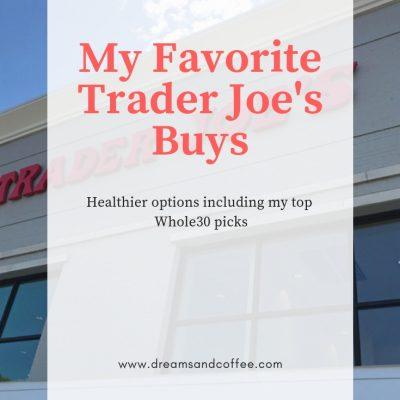 Trader Joe's Favorites   Healthy Food Ideas