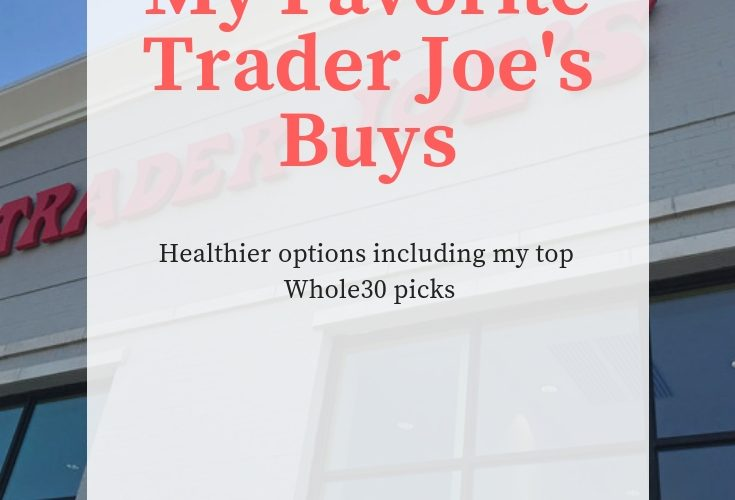 Trader Joe's Favorites | Healthy Food Ideas