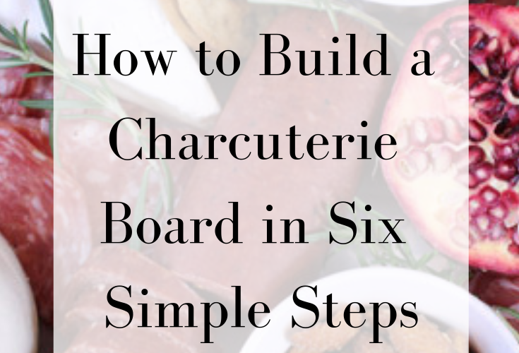 How to Build a Charcuterie Board | At-Home Date Night