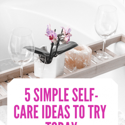 Simple Self Care Ideas for Busy Moms