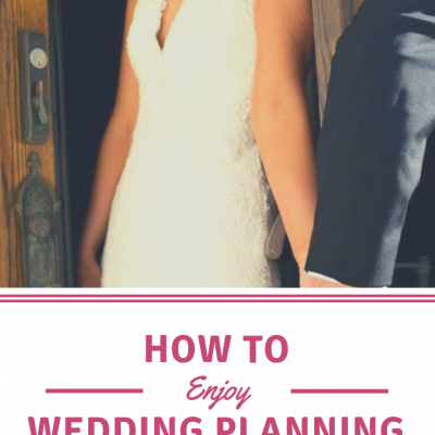 How to Enjoy the Wedding Planning Process