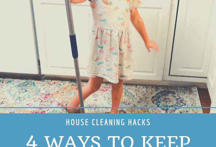 4 of My Favorite House Cleaning Hacks