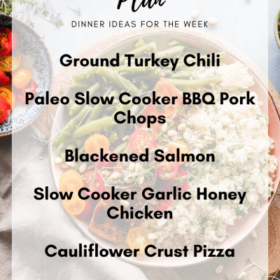 Meal Plan Monday #7 | Clean Eating Dinner Ideas