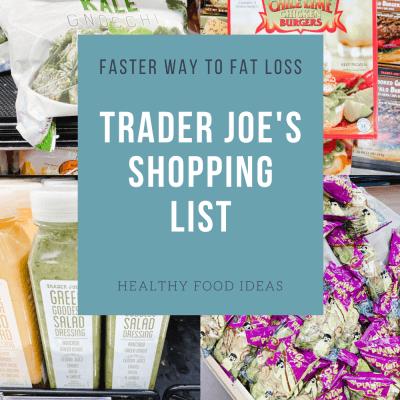 Faster Way to Fat Loss | Trader  Joe's Shopping List