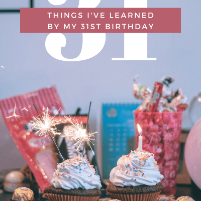 31 Things I️'ve Learned at 31