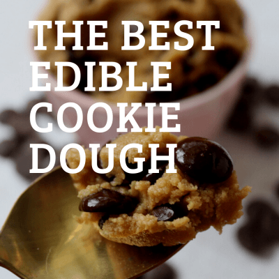 The Best Edible Cookie Dough | High Protein, Gluten-Free + Dairy-Free