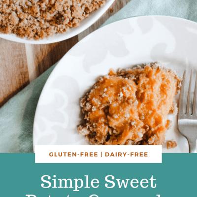 Easy Sweet Potato Casserole | Gluten-Free and Dairy-Free